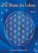 Drunvalo Melchizedek - Blume des Lebens, Heilige Geometrie und Mer-Ka-Ba - Band 1