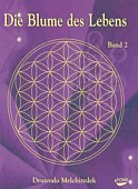 Drunvalo Melchizedek - Blume des Lebens, Heilige Geometrie und Mer-Ka-Ba - Band 2